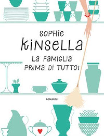 Sophie Kinsella – La famiglia prima di tutto!