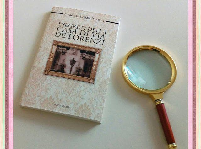 Francesca Letizia Piccione – I segreti della casa di via De Lorenzi