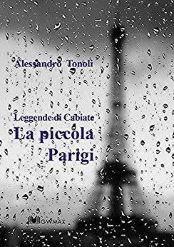 """La piccola Parigi"" di Alessandro Tonoli"
