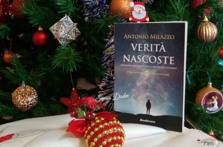 "ANTONIO MILAZZO – ""VERITA' NASCOSTE, INGANNI MILLENARI CHE CI RENDONO SCHIAVI"""