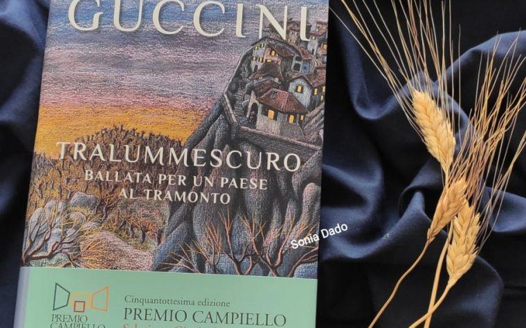 """FRANCESCO GUCCINI – """"TRALUMMESCURO. BALLATA PER UN PAESE AL TRAMONTO"""""""
